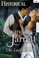Miranda Jarrett: Die Lady in Weiss