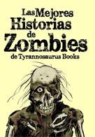 Marc Gras: Las mejores historias de zombies de Tyrannosaurus Books