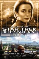 J. Noah Kym: Star Trek - Die Welten von Deep Space Nine 04: Bajor - Fragmente und Omen ★★★★★