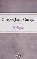 Jalil Gibran: El profeta