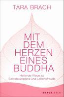Tara Brach: Mit dem Herzen eines Buddha ★★★