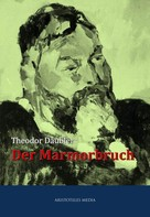 Theodor Däubler: Der Marmorbruch