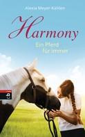 Alexia Meyer-Kahlen: Harmony - Ein Pferd für immer ★★★★