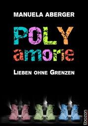 Polyamorie - Lieben ohne Grenzen