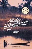 Alberto Vázquez-Figueroa: Manaos ★★★★