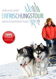 Erfrischungstour - Winter-Outdoor perfekt planen