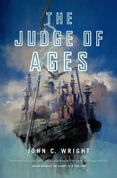 John C. Wright: The Judge of Ages