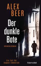 Der dunkle Bote - Ein Fall für August Emmerich - Kriminalroman