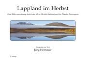 Lappland im Herbst - Eine Bilderwanderung durch den Övre-Dividal-Nationalpark im Norden Norwegens