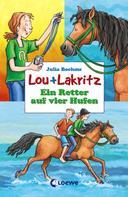 Julia Boehme: Lou + Lakritz 4 - Ein Retter auf vier Hufen ★★★★★