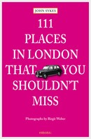 John Sykes: 111 Places in London, that you shouldn't miss
