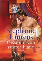Stephanie Laurens: Gezähmt von sanfter Hand ★★★★