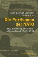 Erich Schmidt-Eenboom: Die Partisanen der NATO