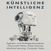 Künstliche Intelligenz - Agenten- Und Multiagentensysteme, Neuronale Netze, Deep Learning, Machine Learning, Computer Vision