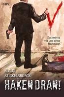 Klaus Stickelbroeck: Haken dran! ★★
