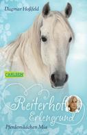 Dagmar Hoßfeld: Reiterhof Erlengrund 1: Pferdemädchen Mia ★★★★★