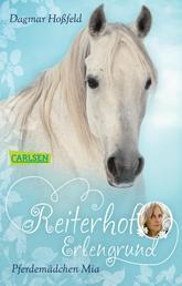Reiterhof Erlengrund 1: Pferdemädchen Mia