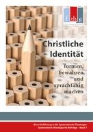 """Rüdiger Halder: Die """"Christliche Identität"""" - formen, bewahren und sprachfähig machen"""
