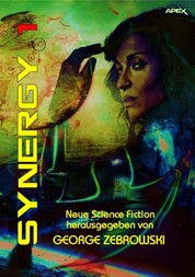 SYNERGY 1 - Science-Fiction-Erzählungen