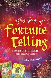 The Book of Fortune Telling - The art of divination and clairvoyance