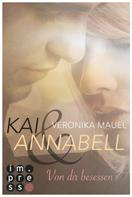 Veronika Mauel: Kai & Annabell 2: Von dir besessen ★★★★