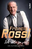 Francis Rossi: Ich rede zu viel