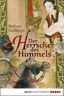 Barbara Goldstein: Der Herrscher des Himmels
