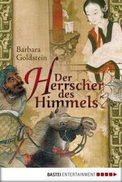 Der Herrscher des Himmels - Historischer Roman