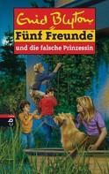 Enid Blyton: Fünf Freunde und die falsche Prinzessin ★★★★★