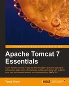 Tanuj Khare: Apache Tomcat 7 Essentials
