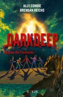 Ally Condie: Darkdeep – Stimme der Finsternis