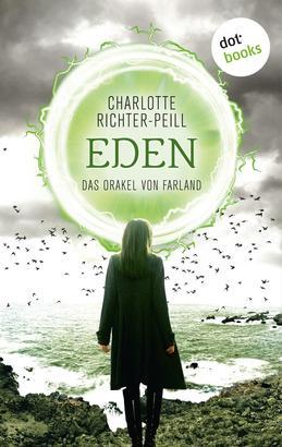 Das Orakel von Farland - Band 3: Eden