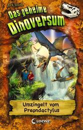 Das geheime Dinoversum (Band 17) - Umzingelt vom Preondactylus