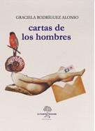 Graciela Rodríguez Alonso: Cartas de los hombres
