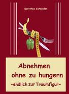 Dorothea Schneider: Abnehmen ohne zu hungern ★★★