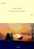 Georg Martin: Das Lied von Licht und Finsternis (Lickie-Edition)