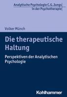 Volker Münch: Die therapeutische Haltung