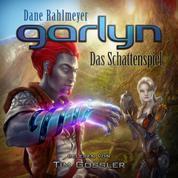 Garlyn: Das Schattenspiel - Schattenraum-Trilogie 1