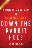 Instaread: Down the Rabbit Hole by Holly Madison | Summary & Analysis ★★