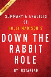 Down the Rabbit Hole by Holly Madison | Summary & Analysis - Curious Adventures and Cautionary Tales of a Former Playboy Bunny
