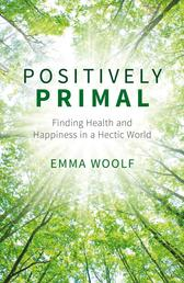 Positively Primal - Finding Health and Happiness in a Hectic World
