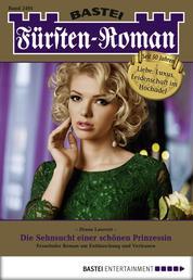 Fürsten-Roman - Folge 2491 - Die Sehnsucht einer schönen Prinzessin