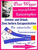 Peter Wipper: Urlaub und Sommer - Zwei heitere Kurzgeschichten