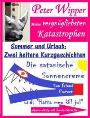 """Urlaub und Sommer - Zwei heitere Kurzgeschichten - Die satanische Sonnencreme und """"Hatta meo kill ju!"""""""