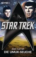 Jean Lorrah: Star Trek: Die UMUK-Seuche ★★★★★