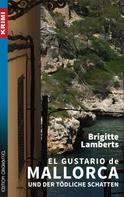 Brigitte Lamberts: El Gustario de Mallorca und der tödliche Schatten ★★★★★