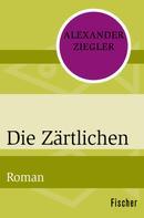 Alexander Ziegler: Die Zärtlichen ★★★★