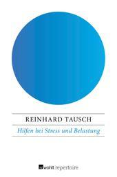 Hilfen bei Stress und Belastung - Was wir für unsere Gesundheit tun können