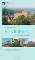 Rainer Kiewat: VIER BURGEN um Baden-Baden