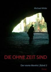 Die ohne Zeit sind | Band 2 - Der vierte Menhir